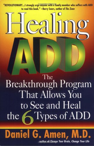 Healing ADD: The Breakthrough Program that Allows you to se and Heal the