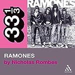 The Ramones' Ramones (33 1/3 Series) | Nicholas Rombes