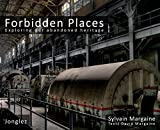 FORBIDDEN PLACES - Exploring our abandoned heritage: 1