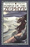 Power of the Zephyr by Christine and Ethan Rose