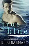 True Blue (Blue Series Book 3)