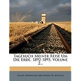Tagebuch Meiner Reise Um Die Erde, 1892-1893, Volume 2...