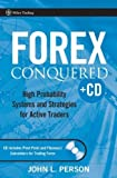 img - for Forex Conquered: High Probability Systems and Strategies for Active Traders by Person, John L. (2007) Hardcover book / textbook / text book