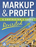 Markup & Profit: A Contractors Guide, Revisited