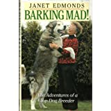 Barking Mad!: Adventures of a Top Dog Breederby Janet Edmonds