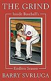 The Grind: Inside Baseball's Endless Season