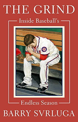 The Grind: Inside Baseball's Endless Season PDF