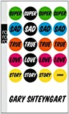 img - for Super Sad True Love Story book / textbook / text book