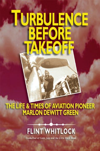 turbulence-before-takeoff-the-life-times-of-aviation-pioneer-marlon-dewitt-green-english-edition