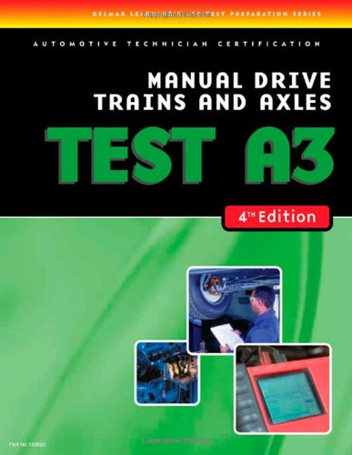 ASE Test Preparation-A3, Manual Drive Trains and Axles (4th Ed.) (Transmission Ase Book compare prices)