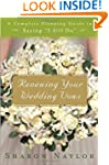 Renewing Your Wedding Vows: A Complet...