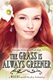The Grass Is Always Greener (Belles)
