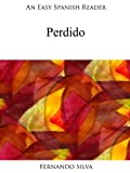 An Easy Spanish Reader: Perdido (Easy Spanish Readers) (Spanish Edition)