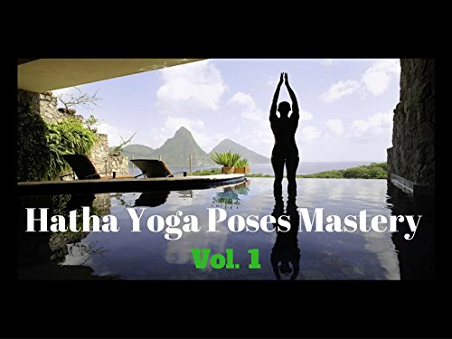 Hatha Yoga Poses Mastery - Season 1