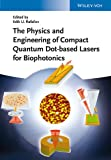 img - for The Physics and Engineering of Compact Quantum Dot-based Lasers for Biophotonics book / textbook / text book