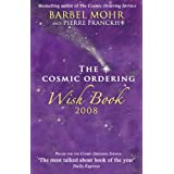 Cosmic Ordering Wish Book 2008by Barbel Mohr