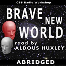 Brave New World (Dramatized) Radio/TV Program Auteur(s) : Aldous Huxley Narrateur(s) : Aldous Huxley