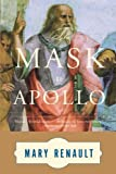 The Mask of Apollo: A Novel (0394751051) by Renault, Mary