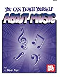 img - for Mel Bay You Can Teach Yourself About Music (You Can Teach Yourself Music Series) book / textbook / text book