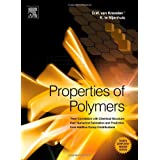 Properties of Polymers, Fourth Edition: Their Correlation with Chemical Structure; their Numerical Estimation...