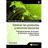 CONOCER LOS PRODUCTOS Y SERVICIOS BANCARIOS: Productos de tesorería, de inversión, de financiación, leasing, factoring...