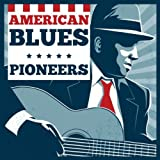 American Blues Pioneers