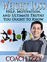 Weight Loss: Help, Motivation And Ultimate Truths You Ought To Know