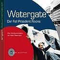 Watergate der Fall von Präsident Nixon Hörbuch von Heiko Petermann Gesprochen von: Heiko Petermann