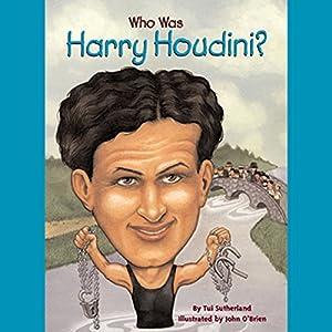 Who Was Harry Houdini? Audiobook