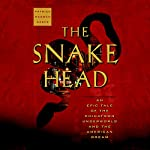 The Snakehead: An Epic Tale of the Chinatown Underworld and the American Dream | Patrick Radden Keefe