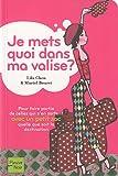 echange, troc Lila Chen, Muriel Bouret - Je mets quoi dans ma valise ? : Pour faire partie de celles qui s'en sortent avec un petit sac quelle que soit la destination