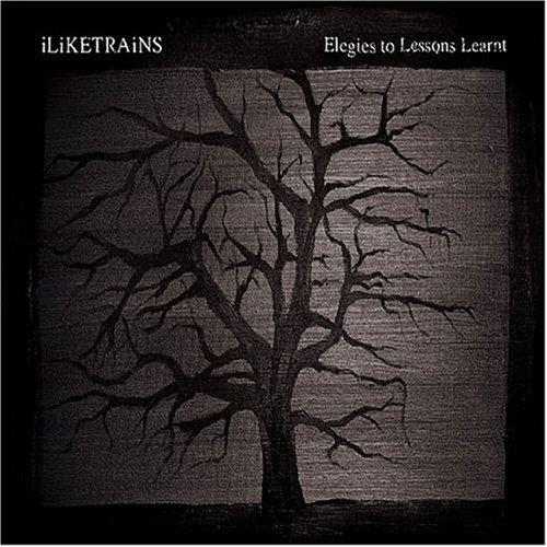 iLiKETRAiNS - Elegies To Lessons Learnt