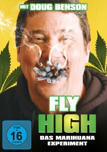 Fly High - Das Marihuana Experiment