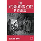 The Information State in England: The Central Collection of Information on Citizens since 1500by Dr Edward Higgs