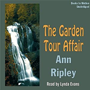 The Garden Tour Affair: A Gardening Mystery | [Ann Ripley]