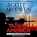 Target America: Sniper Elite, Book 2 (       UNABRIDGED) by Scott McEwen, Thomas Koloniar Narrated by Brian Hutchison