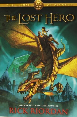The Lost Hero: The Heroes of Olympus, Book One by Rick Riordan