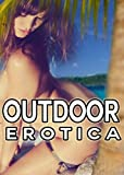 img - for Outdoor Erotica Stories - WARNING ADULT ONLY - Get it Now! book / textbook / text book