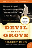 Devil in the Grove: Thurgood Marshall, the Groveland Boys, and the Dawn of a New America (P.S.) Gilbert King