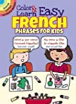 Color & Learn Easy French Phrases for...