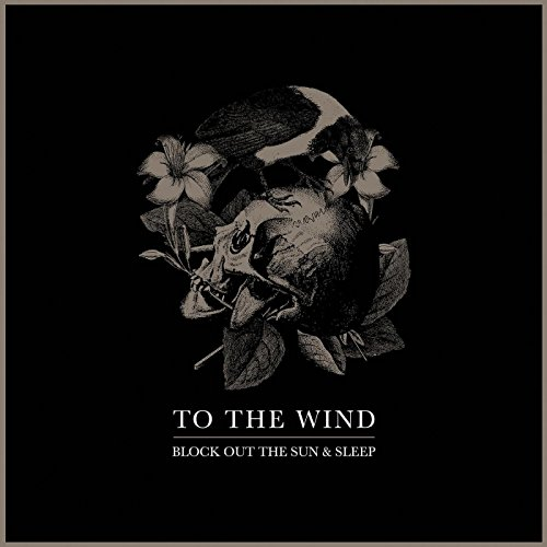 To The Wind-Block Out The Sun And Sleep-2014-KzT Download