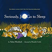 Seriously, Just Go to Sleep (       UNABRIDGED) by Adam Mansbach Narrated by Mark Grandfield