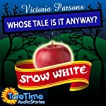 Whose Tale Is It Anyway?: Snow White | Vicky Parsons