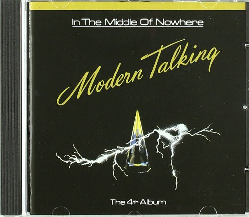 Modern Talking - In The Middle Of Nowhere (The 4th Album) - Zortam Music
