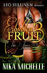 Forbidden Fruit 3: The Juice