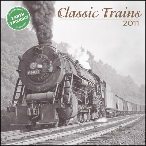 Classic Trains 2011 Wall Calendar