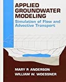 img - for Applied Groundwater Modeling: Simulation of Flow and Advective Transport 1st edition by Anderson, Mary P., Woessner, William W. (1991) Hardcover book / textbook / text book