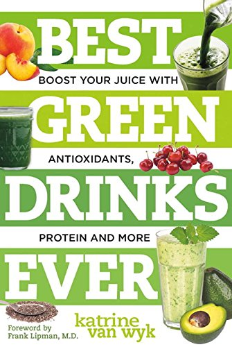 best-green-drinks-ever-boost-your-juice-with-protein-antioxidants-and-more-best-ever