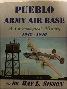 pueblo army air base a chronological history 19421946
