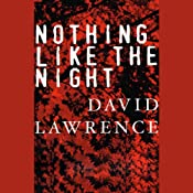 Nothing Like the Night | [David Lawrence]